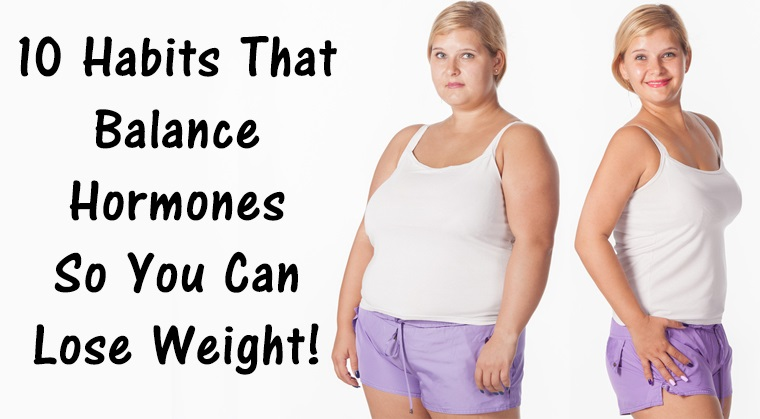 You are currently viewing 10 Habits That Balance Hormones So You Can Lose Weight!