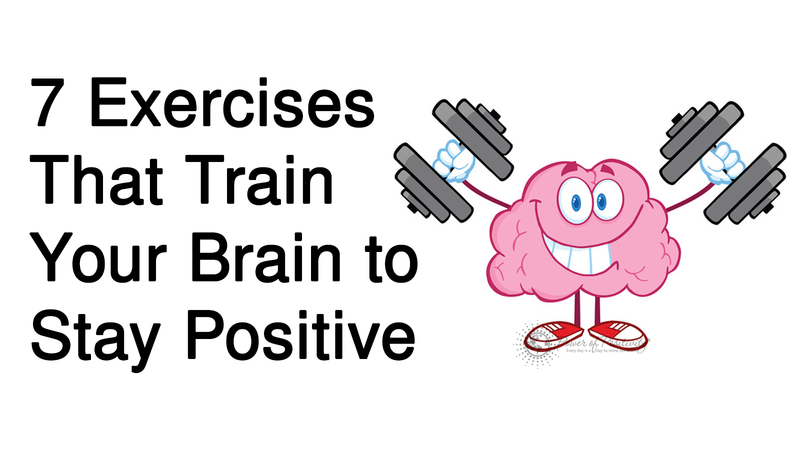 You are currently viewing 7 Exercises That Train Your Brain to Stay Positive