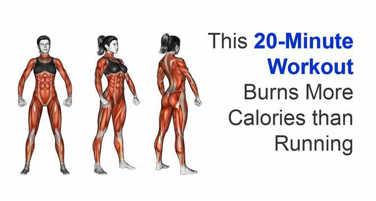 20-Minute Workout Burns More Calories than Running!