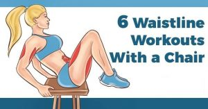 6 Effective Waistline Exercises With a Chair