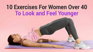 Read more about the article 10 Exercises for Women Over 40 to Look and Feel Younger