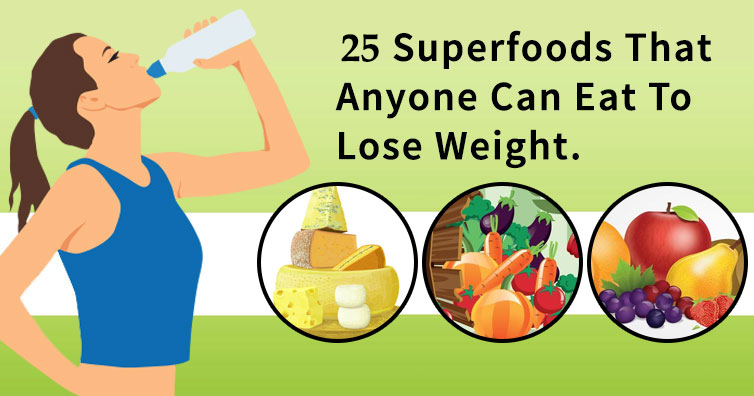 You are currently viewing 25 Superfoods That Anyone Can Eat To Lose Weight
